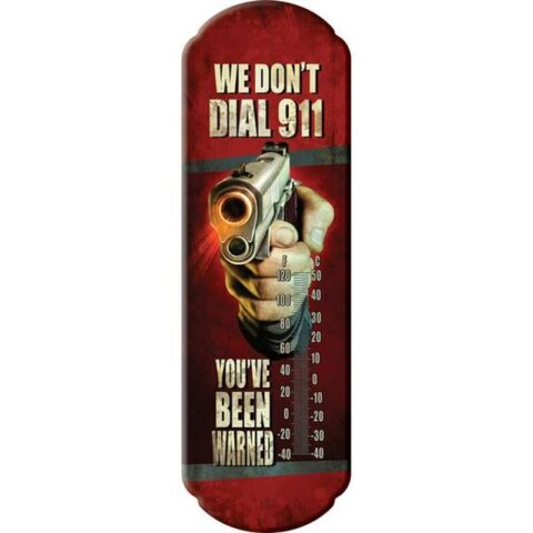 River's Edge Products We Don't Dial 911 Thermometer Tin 5 Inches by 17 Inches 1391