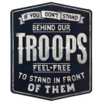 STAND BEHIND OUR TROOPS EMBOSSED METAL SIGN