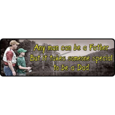 "River's Edge Products ""Any Man Can Be a Father"" Sign Steel 3.5 by 10.5 Inch 1425"