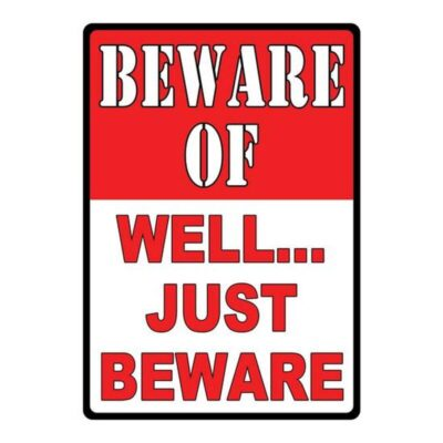 "Rivers Edge Tin Sign Beware-Well Just Beware 12""x17"" 1456"