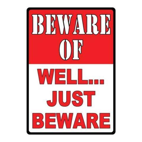 "Rivers Edge Tin Sign Beware-Well Just Beware 12""x17"" 1456"