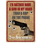 River's Edge Products Rather Have a Gun Novelty Sign Metal 12 Inches x 17 Inches 1587