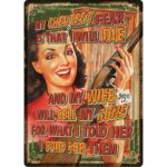 "River's Edge Products ""Wife Will Sell Guns"" Tin Sign 12 Inches by 17 Inches 2251"