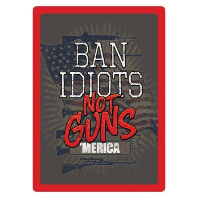 "Rivers Edge Products 'Ban Idiots Not Guns' Metal Sign 12""x17"" 1460"