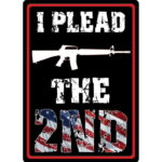 "River's Edge Products ""I Plead The 2nd"" Tin Sign 12 Inches by 17 Inches 1598"